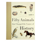 Fifty Animals that Changed the World