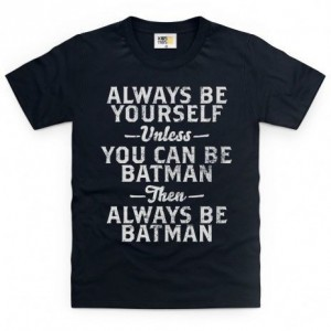 Be Batman Kid's T Shirt