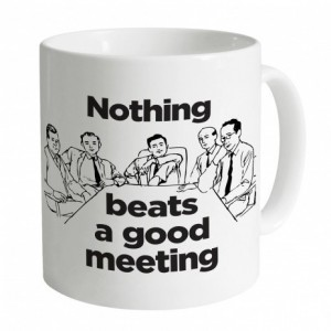 Nothing Beats A Good Meeting Mug