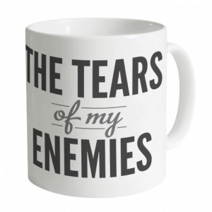 The Tears Of My Enemies Mug