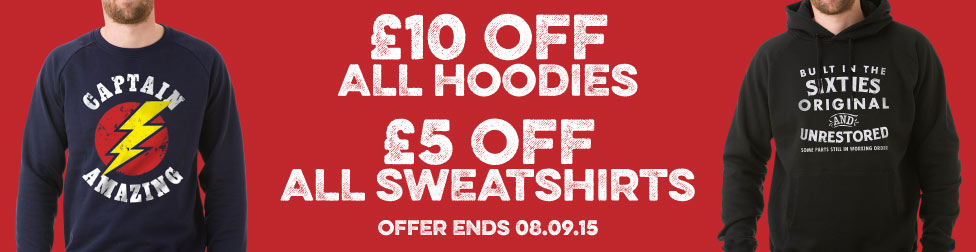£10 off Hoodies, £5 off Sweatshirts