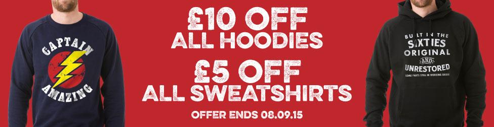 £10 off Hoodies, £5 off Sweatshirts