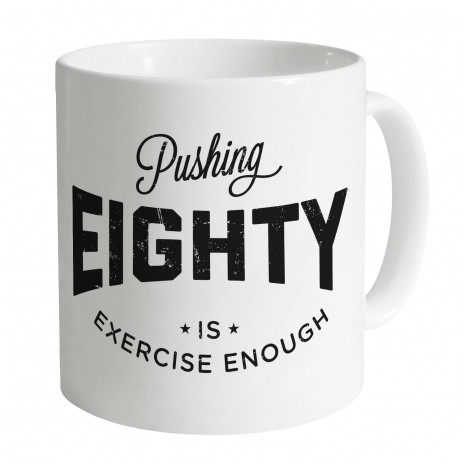 Pushing Eighty Mug