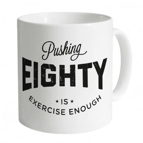 Pushing Eighty Mug