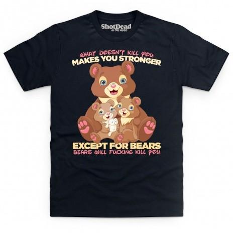 Bears Will Kill You T Shirt