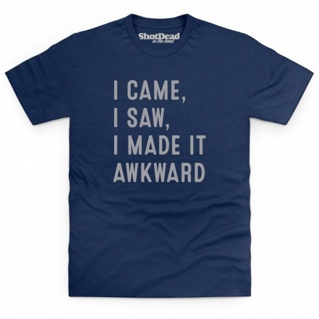I Made It Awkward T Shirt