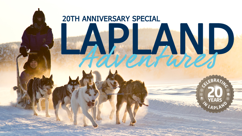 Lapland Adventures with Inghams - Celebrating 20 Years
