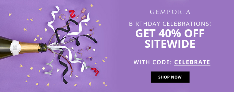 Gemporia's 14th Birthday Event | 40% Off Sitewide This Week.