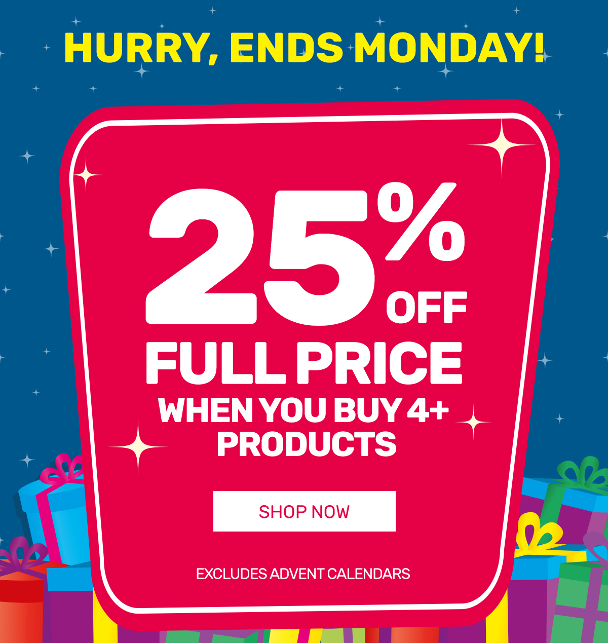 25% OFF Full Price when you buy 4+