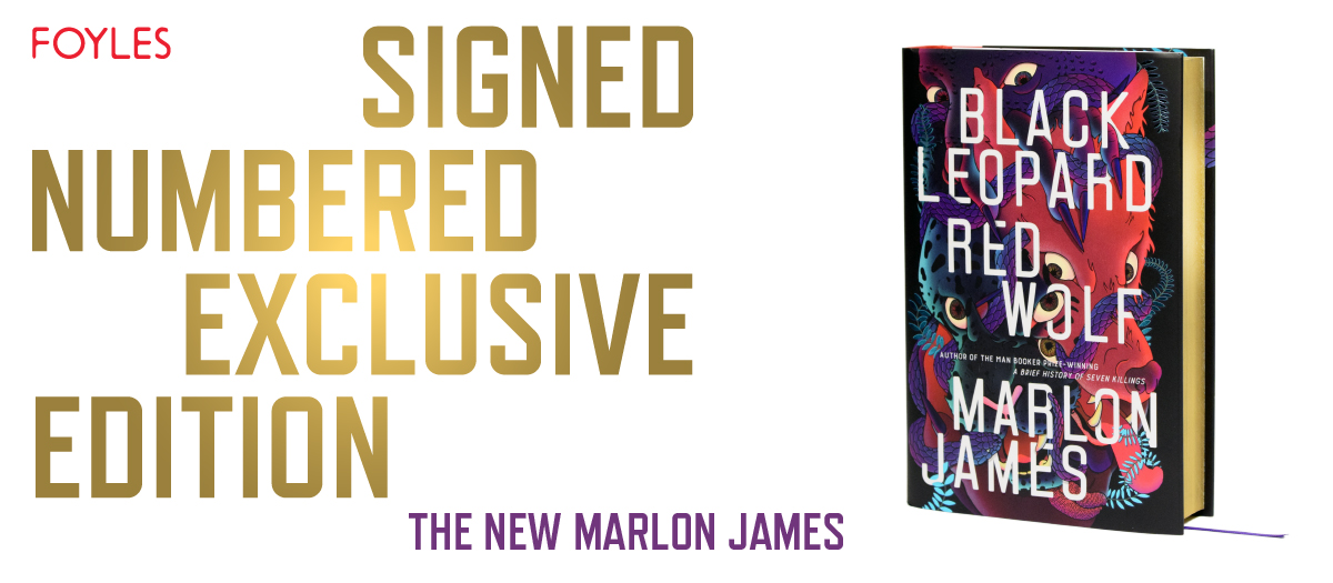 Foyles signed exclusive edition of Black Leopard, Red Wolf by Marlon James