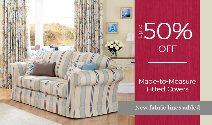 up to Half Price made-to-measure fitted covers