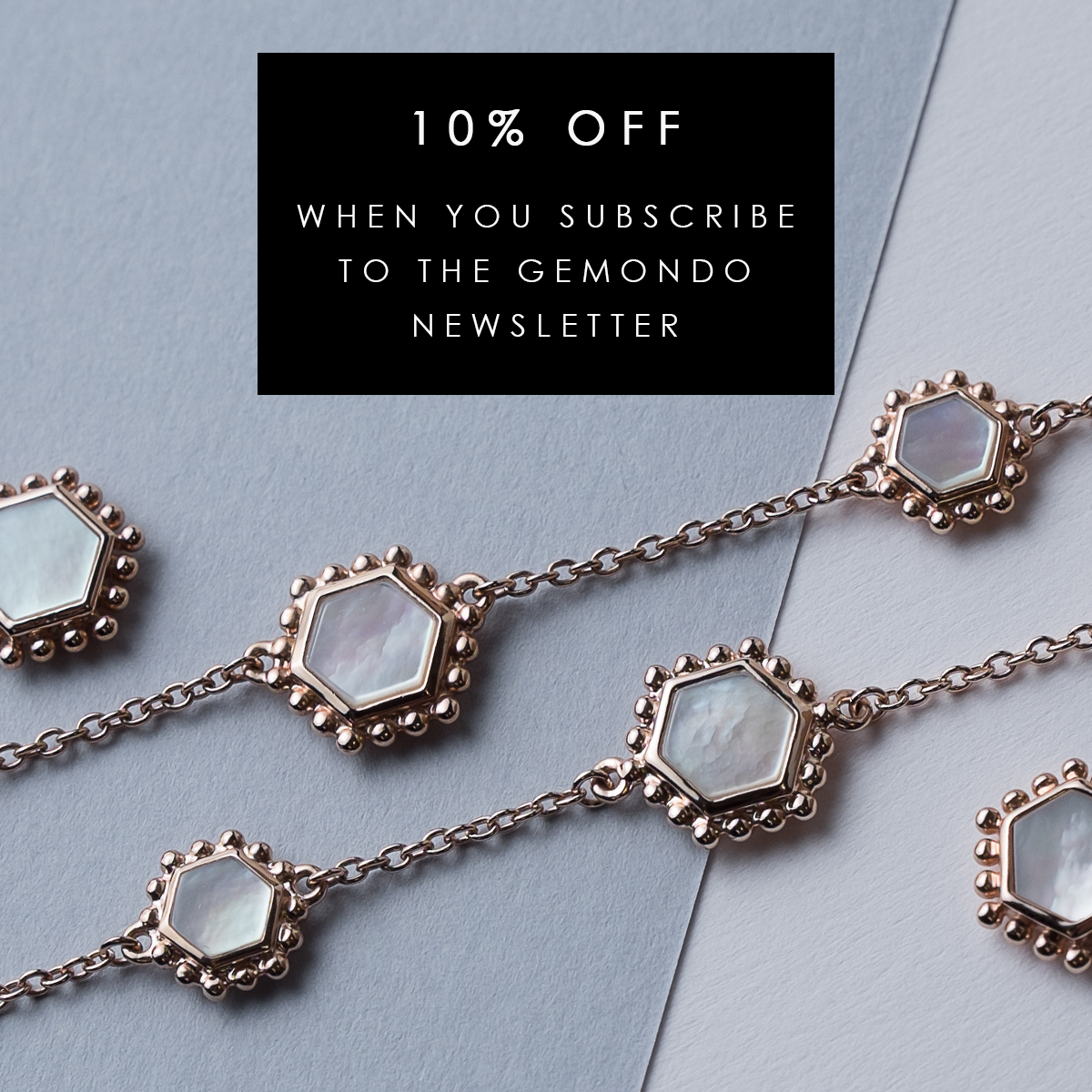 Sign up to save 10% at Gemondo jewellery